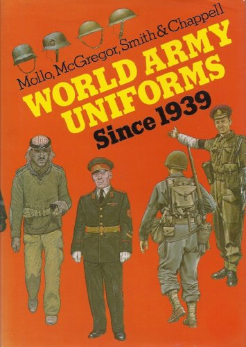 World Army Uniforms Since 1939 (9781850790587) by Andrew Mollo; Digby Smith