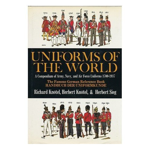 9781850791096: Uniforms of the World: A Compendium of Army, Navy and Air Force Uniforms, 1700-1937