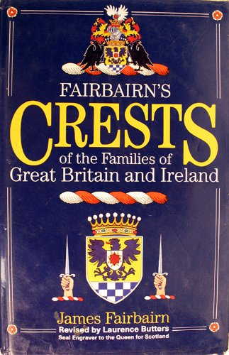 Fairbairn's Crests of the Families of Great Britain and Ireland: Fairbairn, James