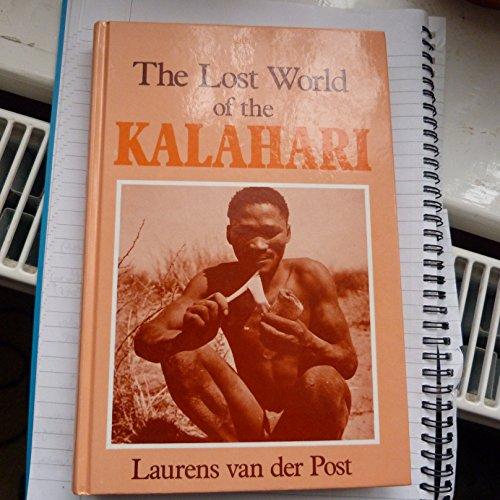 The Lost World of the Kalahari: Laurens Van Der