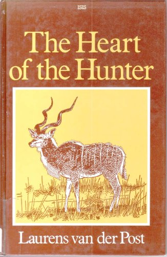 9781850890423: The Heart of the Hunter: Customs and Myths of the African