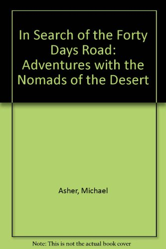 9781850890508: In Search of the Forty Days Road: Adventures with the Nomads of the Desert