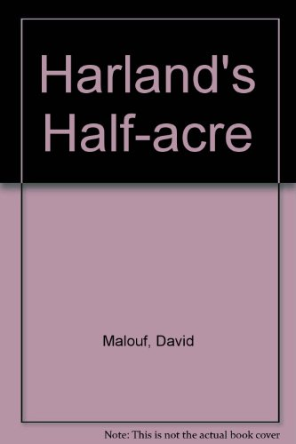 Harland's Half Acre (1850890587) by David Malouf