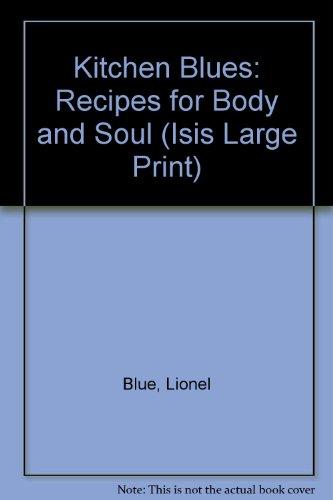 Kitchen Blues: Recipes for Body & Soul: Rabbi Lionel Blue