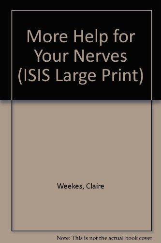 9781850890904: More Help for Your Nerves (ISIS Large Print)