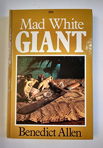 9781850890973: Mad White Giant: A Journey to the Heart of the Amazon Jungle