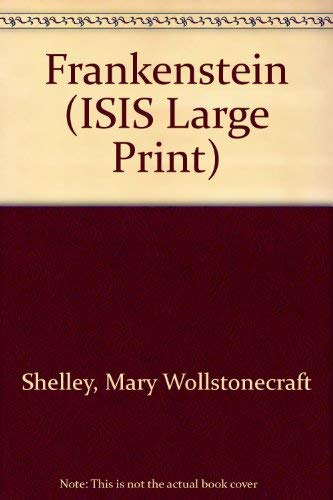 9781850891642: Frankenstein (Isis Large Print Fiction)