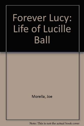 9781850891864: Forever Lucy: Life of Lucille Ball