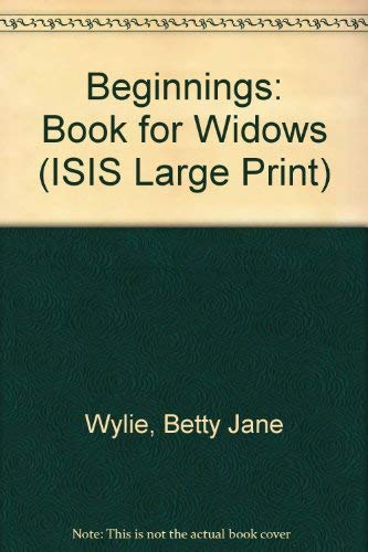 9781850892007: Beginnings: A Book for Widows (ISIS Large Print)