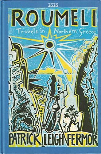9781850892120: Roumeli: Travels in Northern Greece (Transaction Large Print Books)