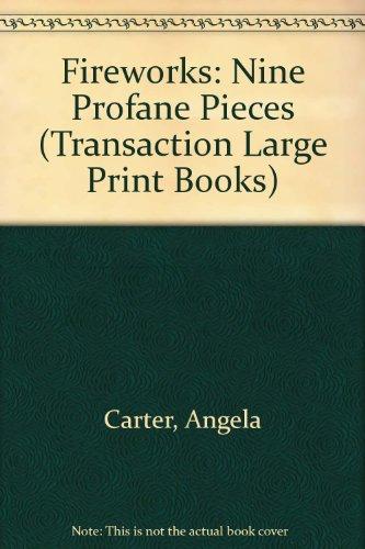 9781850892441: Fireworks: Nine Profane Pieces (Transaction Large Print Books)