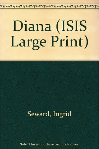 Diana (Transaction Large Print Books): Seward, Ingrid