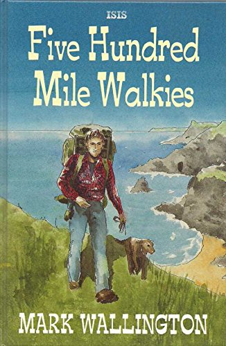 9781850893028: Five Hundred Mile Walkies: One Man and a Dog Versus the South-west Peninsular Path