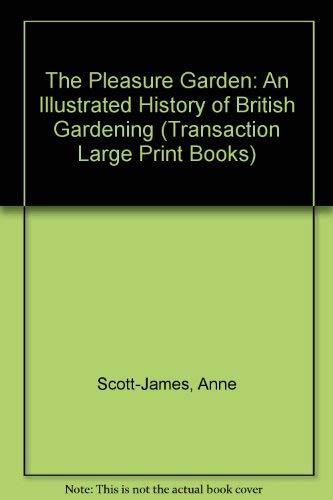 9781850893226: The Pleasure Garden: An Illustrated History of British Gardening (Transaction Large Print Books)