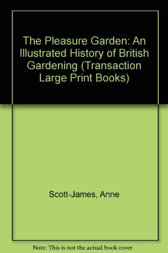 9781850893226: The Pleasure Garden: An Illustrated History of British Gardening (Transaction Large Print Books)