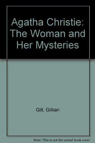 9781850893523: Agatha Christie: The Woman and Her Mysteries