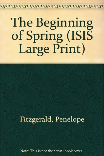 The Beginning of Spring (ISIS Large Print) (9781850893530) by Penelope Fitzgerald
