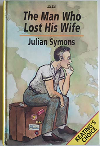 9781850893721: The Man Who Lost His Wife (Isis Large Print Mainstream Series)