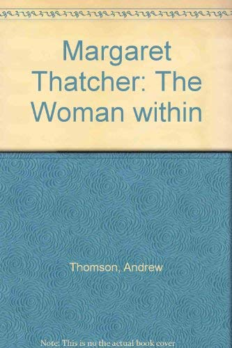 9781850893868: Margaret Thatcher: The Woman Within