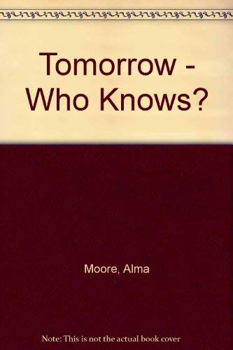 9781850894360: Tomorrow - Who Knows?