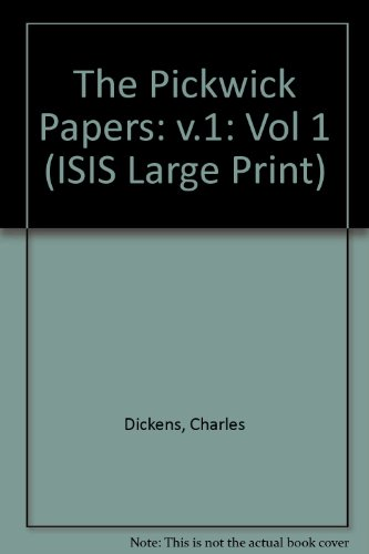 9781850894643: The Pickwick Papers: v.1: Vol 1 (ISIS Large Print)
