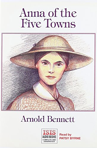 Anna of the Five Towns: Bennett, Arnold