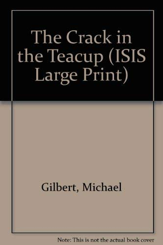 9781850895091: The Crack in the Teacup (ISIS Large Print)