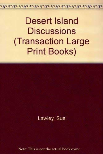 Desert Island Discussions (Transaction Large Print Books): Lawley, Sue