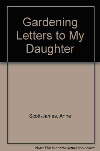 9781850895954: Gardening Letters to My Daughter