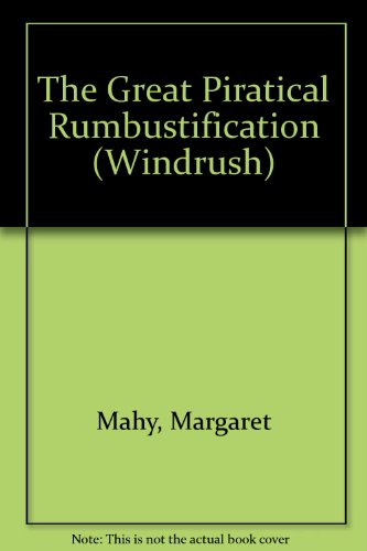 9781850898108: The Great Piratical Rumbustification (Windrush)