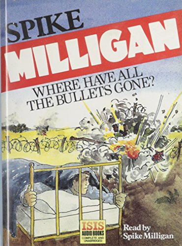 Where Have All the Bullets Gone?: Spike Milligan