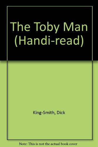 The Toby Man (Handi-read): Dick King-Smith