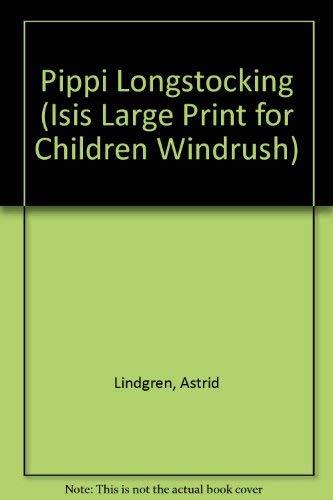 Pippi Longstocking (Isis Large Print for Children: Lindgren, Astrid