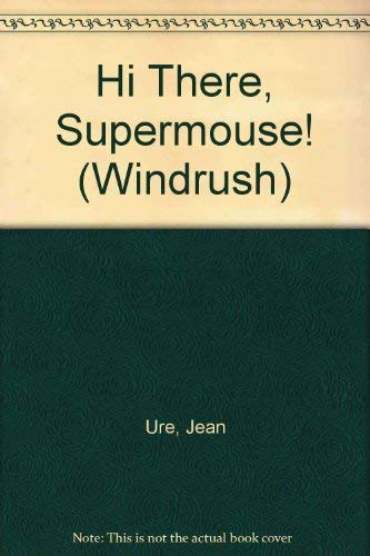 9781850899549: Hi There, Supermouse! (Windrush)