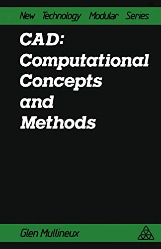 9781850911104: CAD: Computational Concepts and Methods (New technology modular series)
