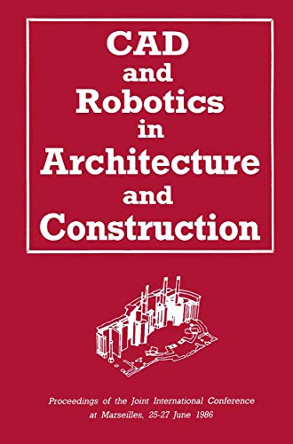 CAD and Robotics in Architecture and Construction: A. Bijl; O.