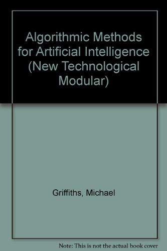 9781850912576: Algorithmic Methods for Artificial Intelligence (New Technological Modular S)