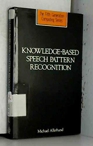 9781850912606: Knowledge-based Speech Pattern Recognition (New Generation Computing Series)