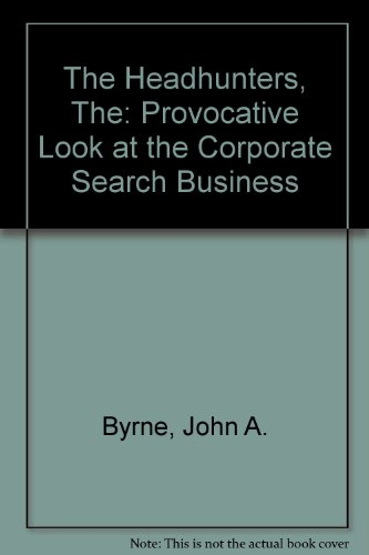 9781850912972: The Headhunters, The: Provocative Look at the Corporate Search Business