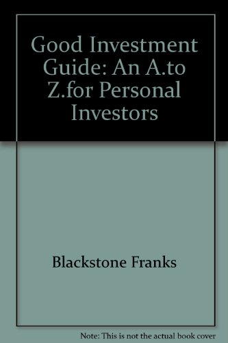 Good Investment Guide: An A.to Z.for Personal: Blackstone Franks
