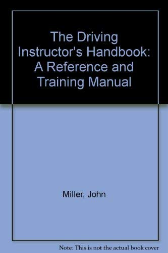 9781850914556: The Driving Instructor's Handbook: A Reference and Training Manual