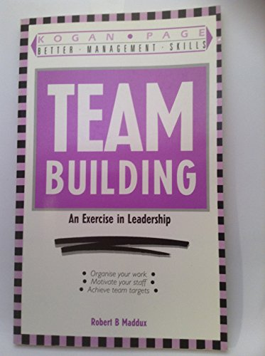 9781850916444: Team Building: an Exercise in Leadership.