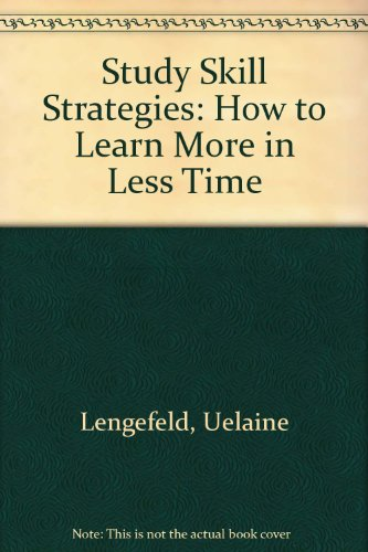 Study Skill Strategies: How to Learn More: Lengefeld, Uelaine