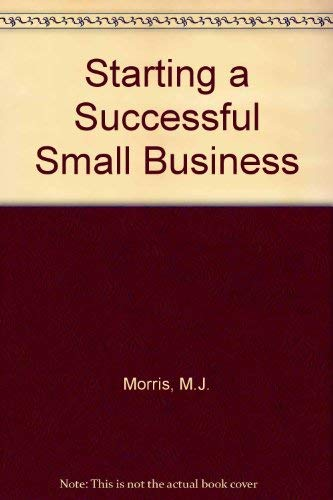 9781850917670: Starting a Successful Small Business
