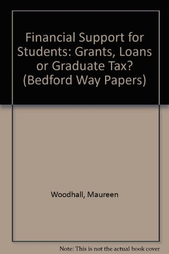 Financial Support for Students: Grants, Loans or: Woodhall, M. (ed.)