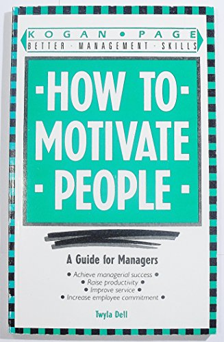 Honest Day's Work : How to Motivate: Twyla Dell