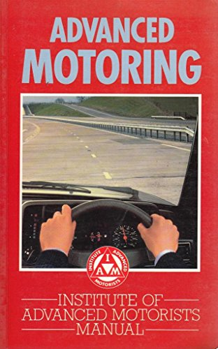9781850919131: Advanced Motoring: Institute of Advanced Motorists Manual