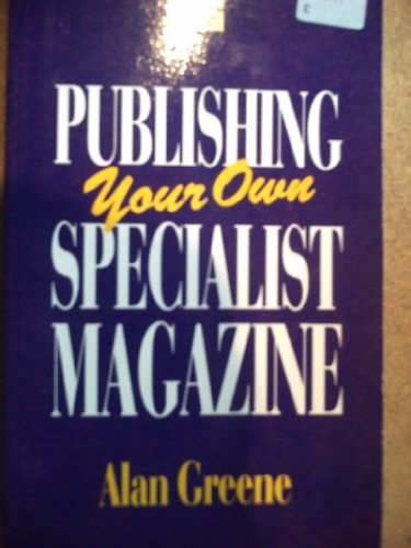 9781850919797: Publishing Your Own Specialist Magazine