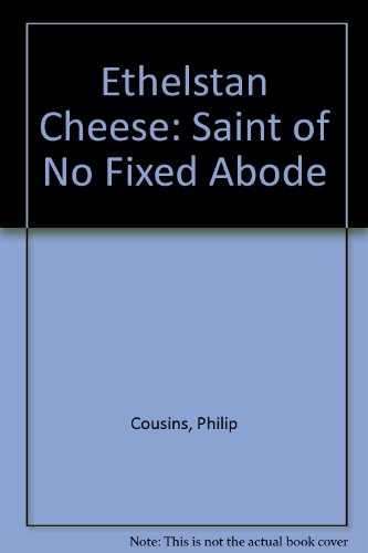 9781850930334: Ethelstan Cheese: Saint of No Fixed Abode
