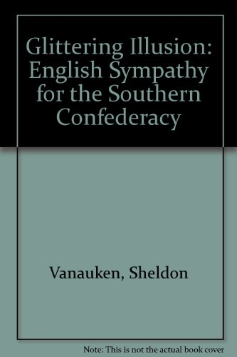 9781850930839: Glittering Illusion: English Sympathy for the Southern Confederacy